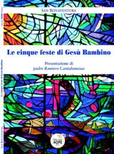 """Book Cover: """"LE CINQUE FESTE DI GESU' BAMBINO"""". Autore San Bonaventura"""