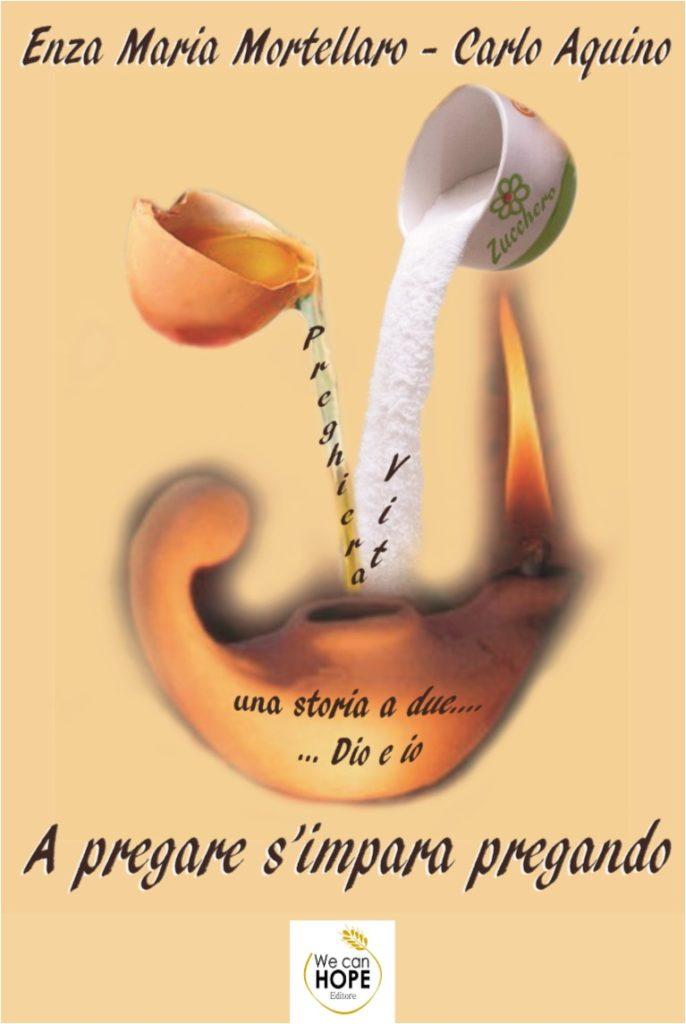 """Book Cover: """"A pregare s'impara pregando"""". Autori padre C. Aquino ed E. M. Mortellaro"""