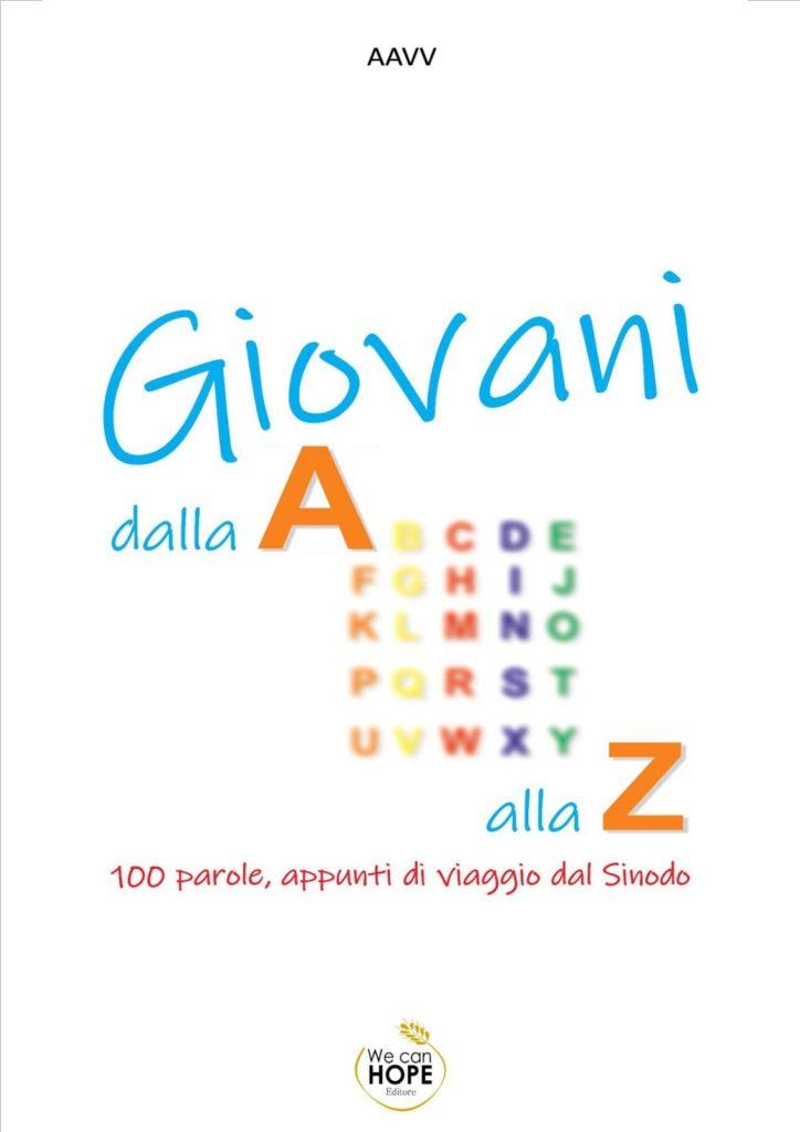 """Book Cover: """"Giovani dalla A alla Z. 100 parole, appunti di viaggio dal Sinodo"""" Autori vari."""