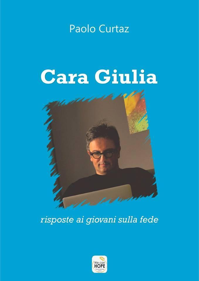 Book Cover: Cara Giulia, risposte ai giovani sulla fede. Autore Paolo Curtaz